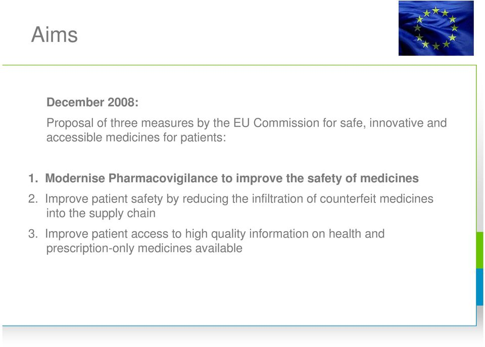 Modernise Pharmacovigilance to improve the safety of medicines 2.
