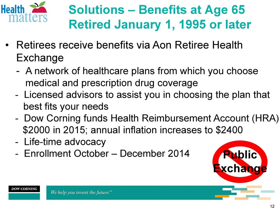 advisors to assist you in choosing the plan that best fits your needs - Dow Corning funds Health Reimbursement Account