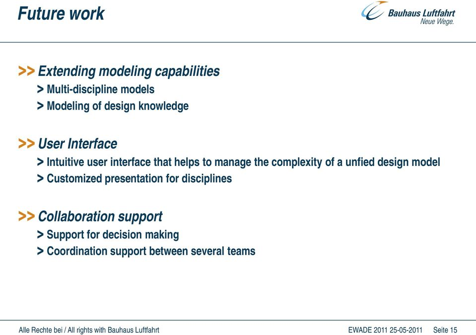 unfied design model Customized presentation for disciplines Collaboration support Support
