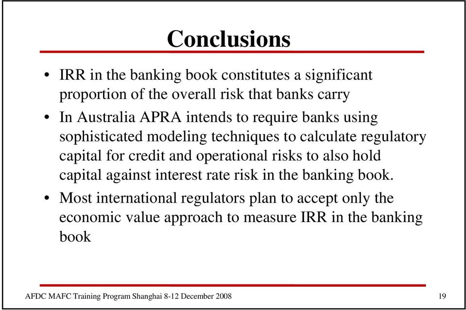 capital for credit and operational risks to also hold capital against interest rate risk in the banking book.