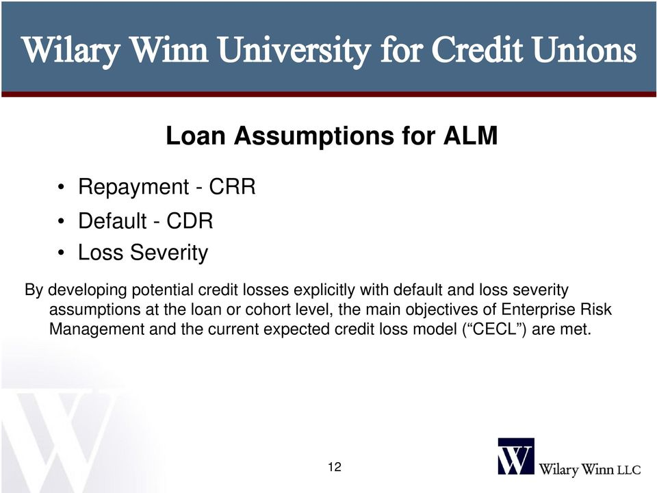 severity assumptions at the loan or cohort level, the main objectives of