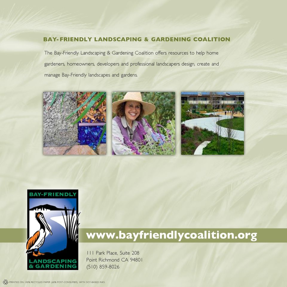 manage Bay-Friendly landscapes and gardens. www.bayfriendlycoalition.