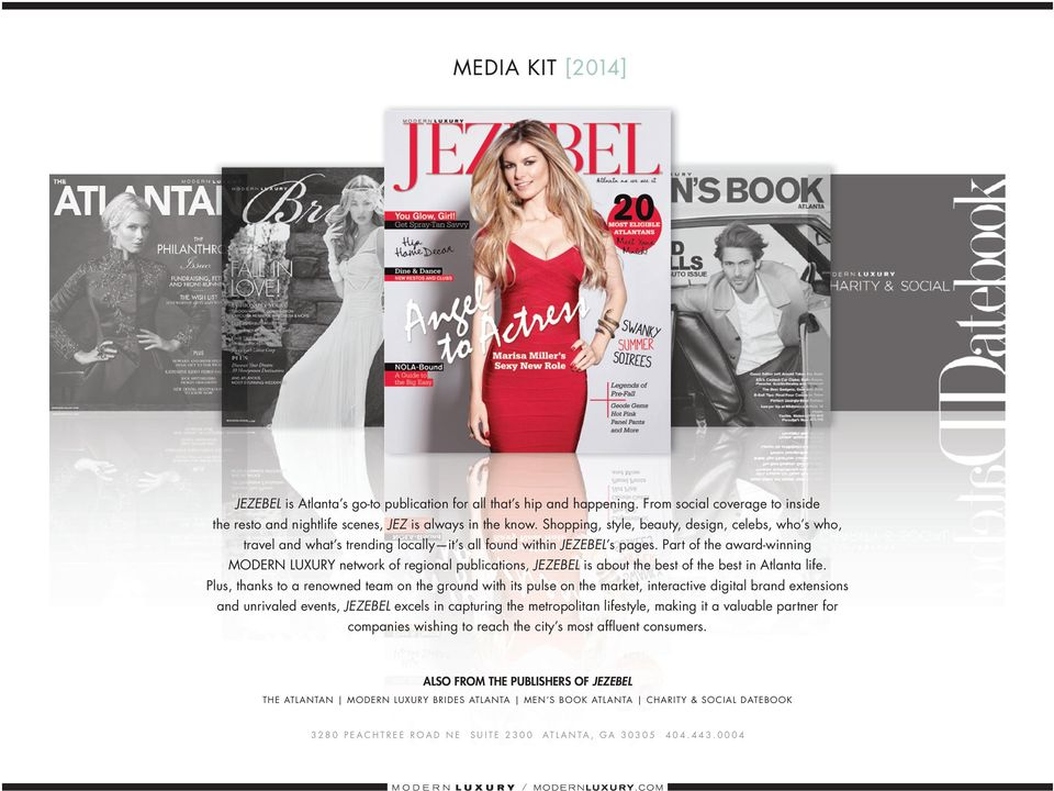 part of the award-winning modern luxury network of regional publications, jezebel is about the best of the best in atlanta life.