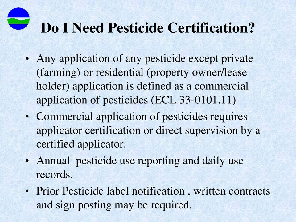 defined as a commercial application of pesticides (ECL 33-0101.