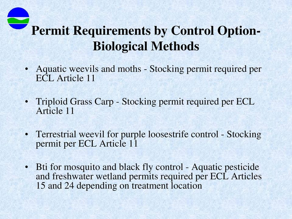 weevil for purple loosestrife control - Stocking permit per ECL Article 11 Bti for mosquito and black fly