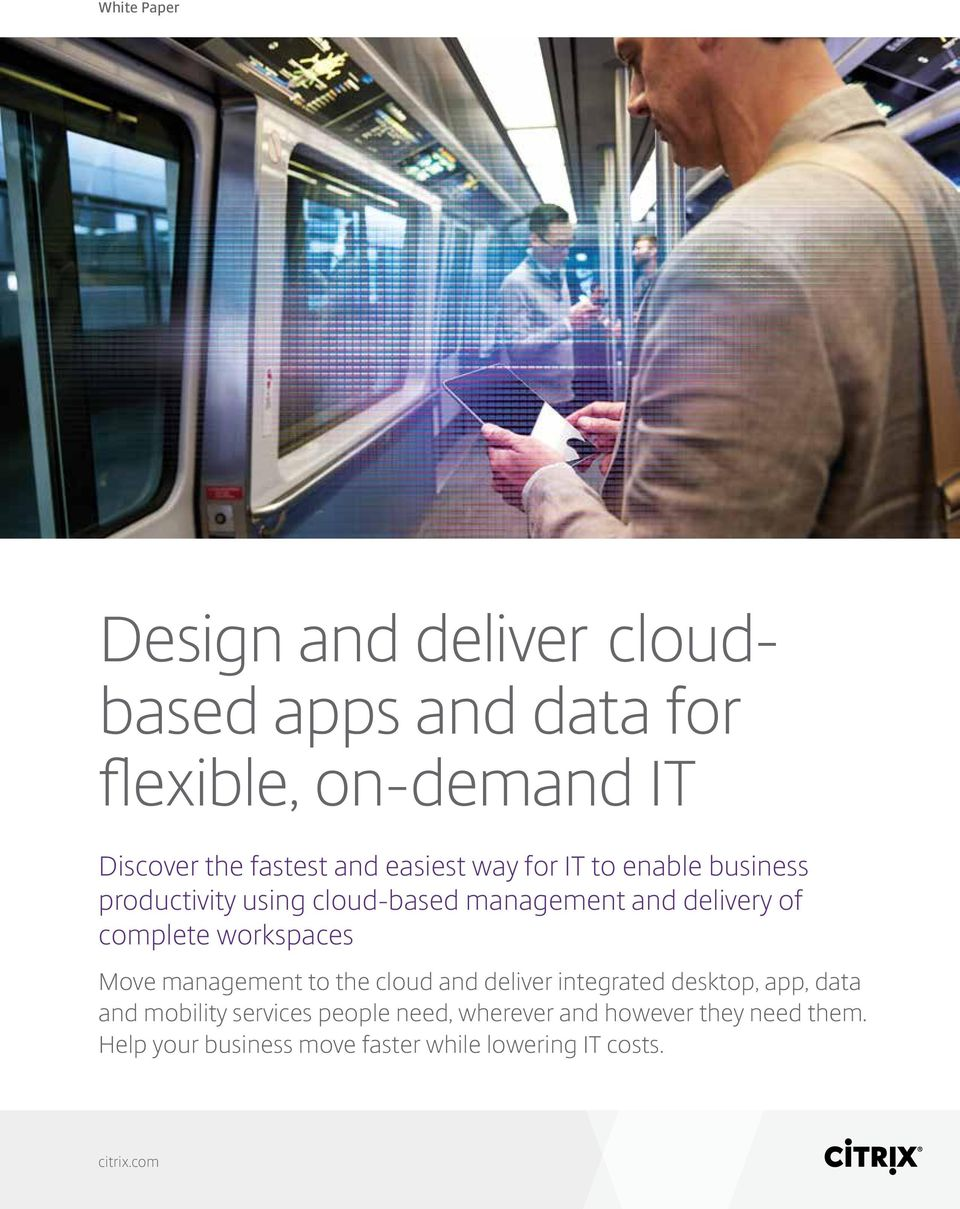 workspaces Move management to the cloud and deliver integrated desktop, app, data and mobility services