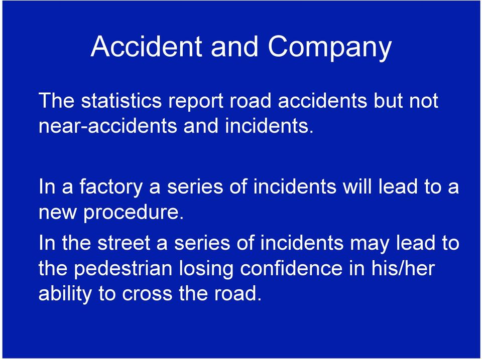 In a factory a series of incidents will lead to a new procedure.