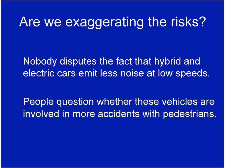 cars emit less noise at low speeds.