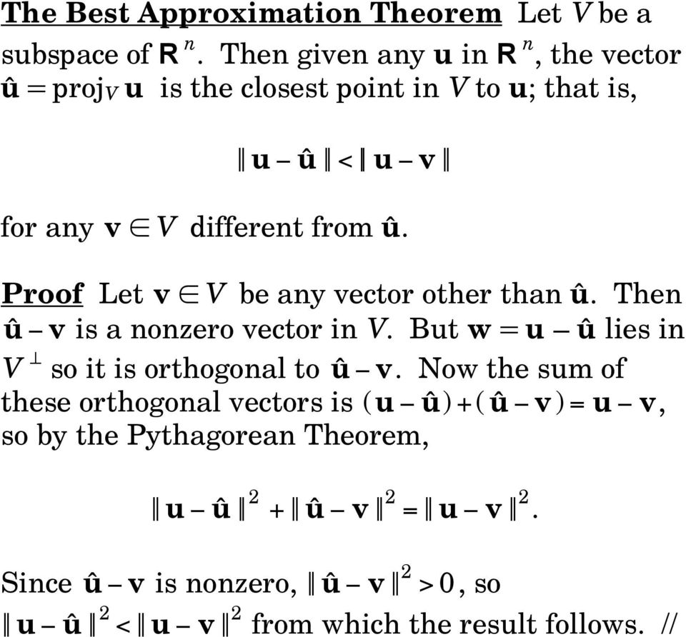 Proof Let v V be any vector other than û. Then û v is a nonzero vector in V. But w = u û lies in V so it is orthogonal to û v.