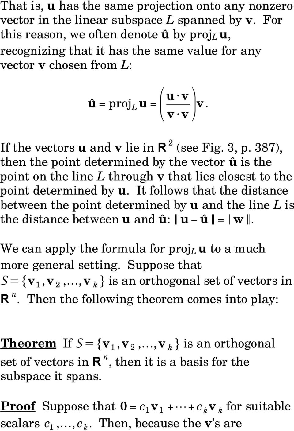 387), then the point determined by the vector û is the point on the line L through v that lies closest to the point determined by u.