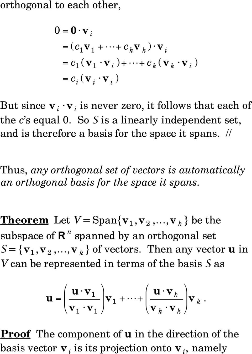 // Thus, any orthogonal set of vectors is automatically an orthogonal basis for the space it spans.