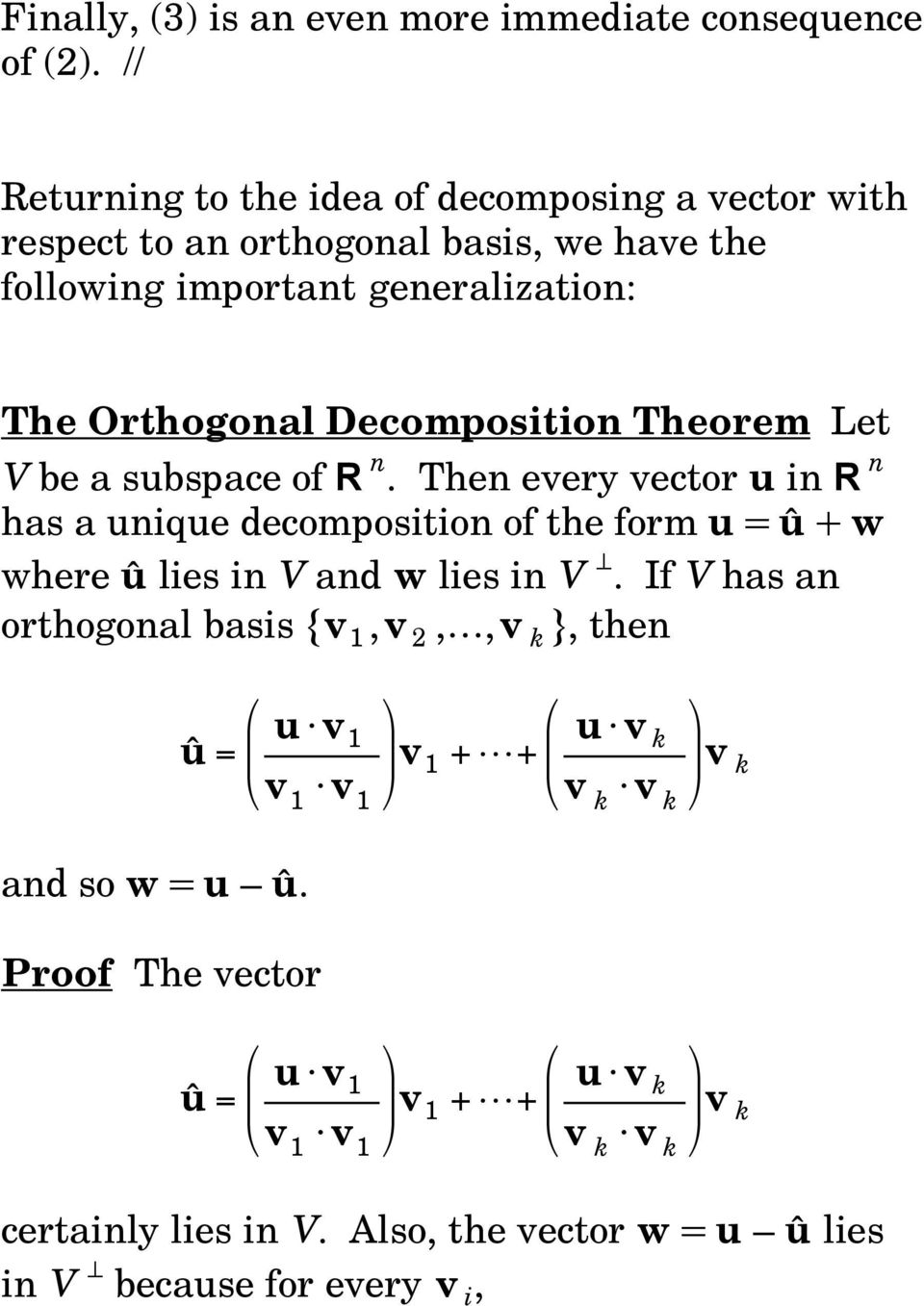 Decomposition Theorem Let V be a subspace of R n.