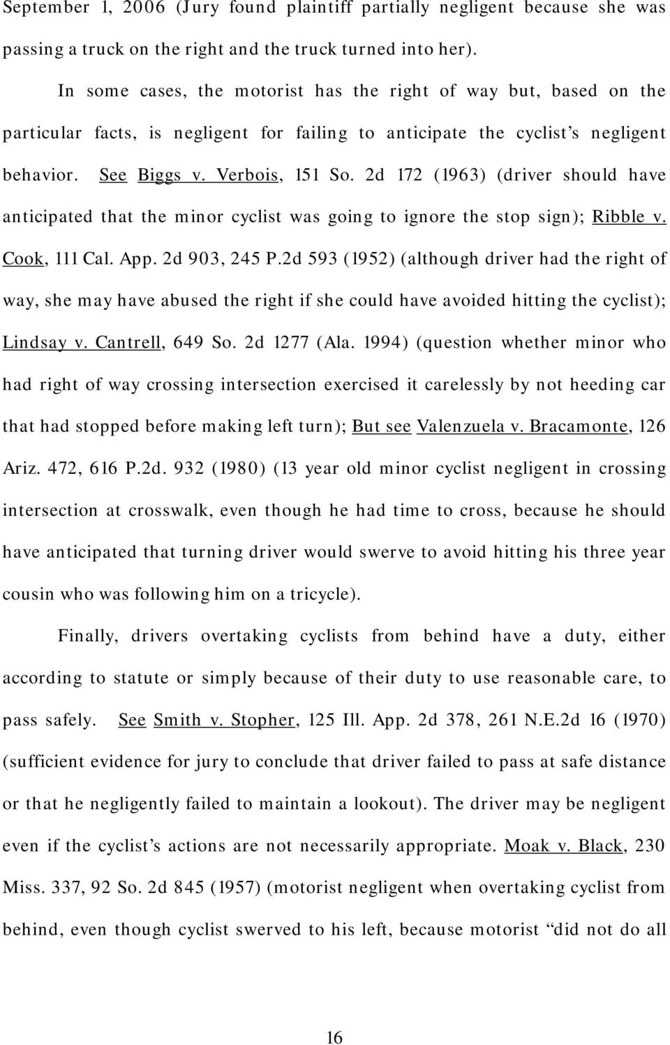 2d 172 (1963) (driver should have anticipated that the minor cyclist was going to ignore the stop sign); Ribble v. Cook, 111 Cal. App. 2d 903, 245 P.