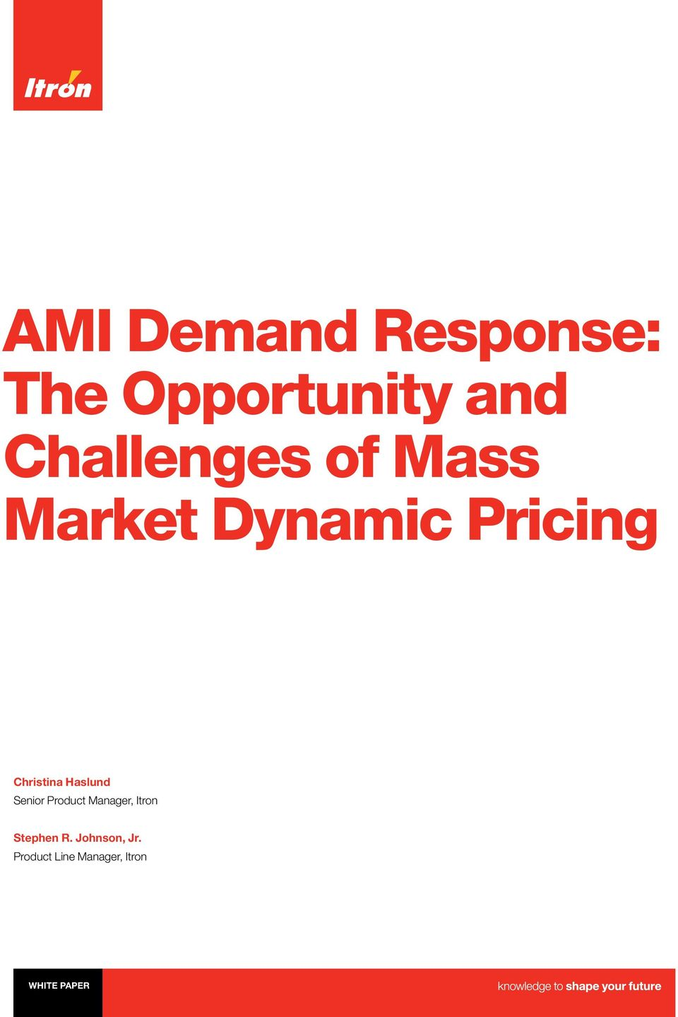 AMI Demand Response: The Opportunity and Challenges of Mass Market