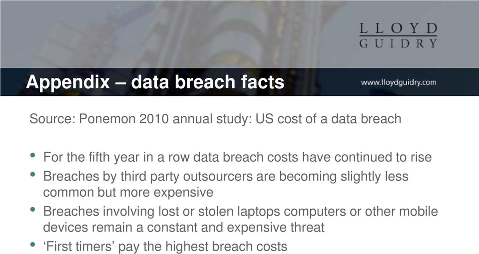 becoming slightly less common but more expensive Breaches involving lost or stolen laptops computers
