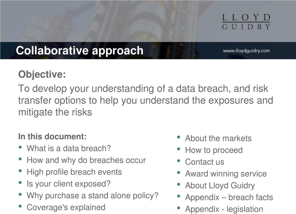 How and why do breaches occur High profile breach events Is your client exposed? Why purchase a stand alone policy?