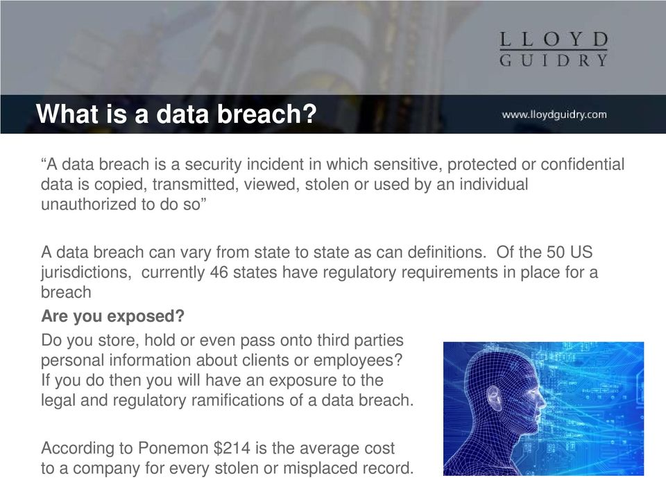 do so A data breach can vary from state to state as can definitions.