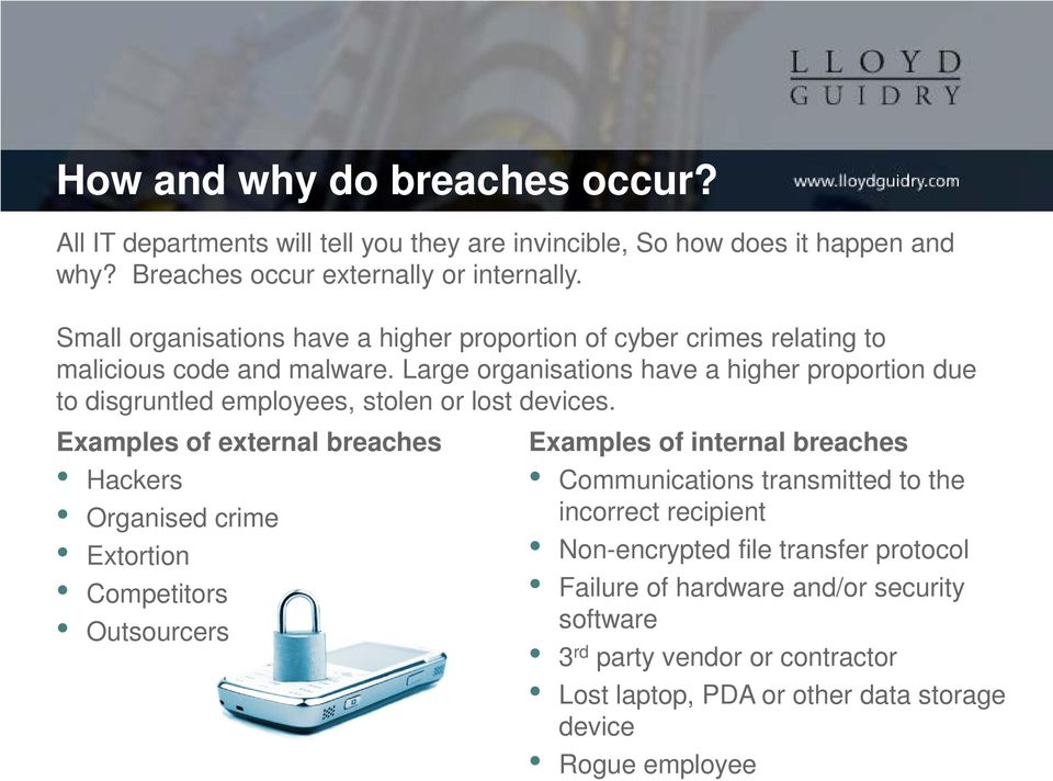 Large organisations have a higher proportion due to disgruntled employees, stolen or lost devices.