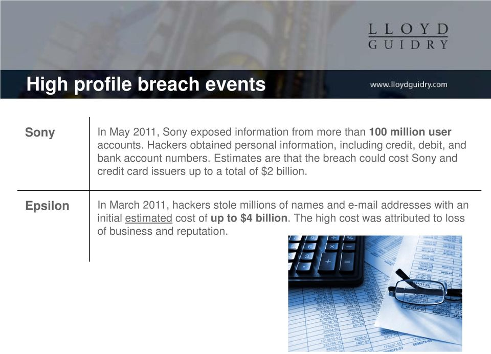Estimates are that the breach could cost Sony and credit card issuers up to a total of $2 billion.