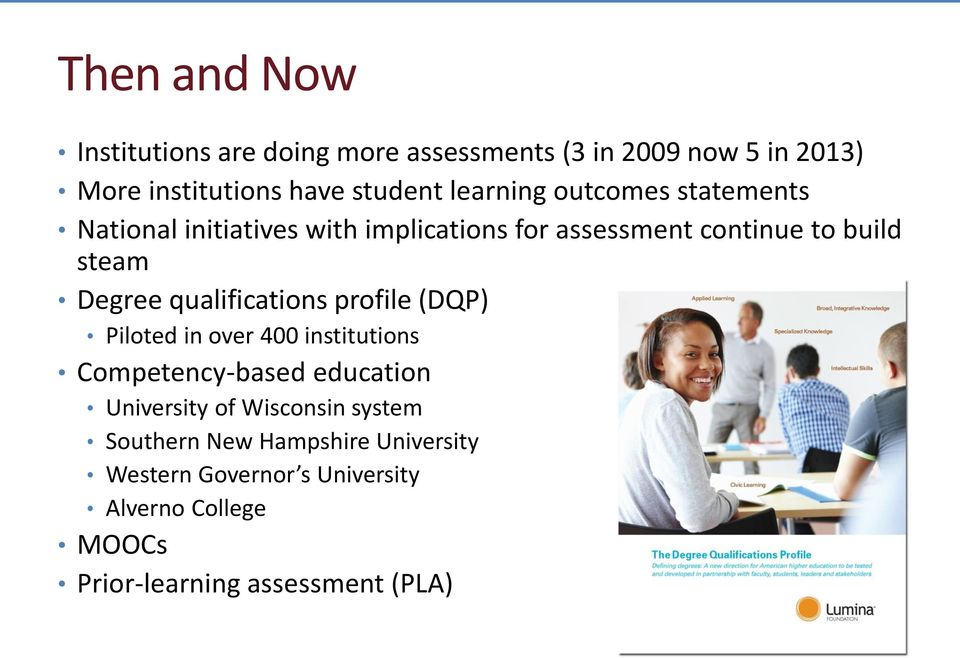 qualifications profile (DQP) Piloted in over 400 institutions Competency-based education University of Wisconsin
