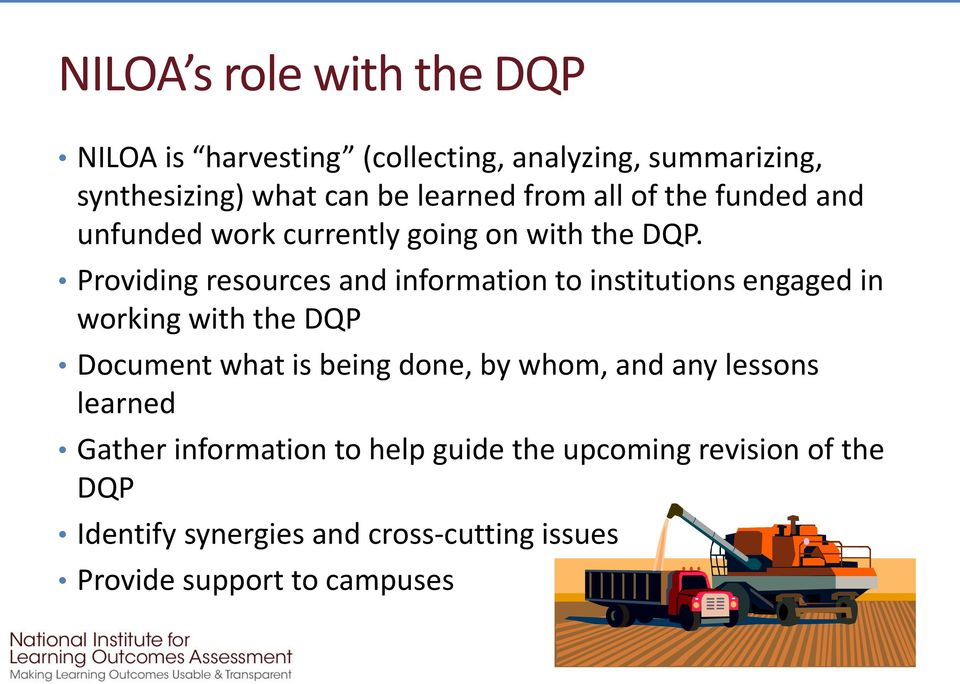 Providing resources and information to institutions engaged in working with the DQP Document what is being done, by
