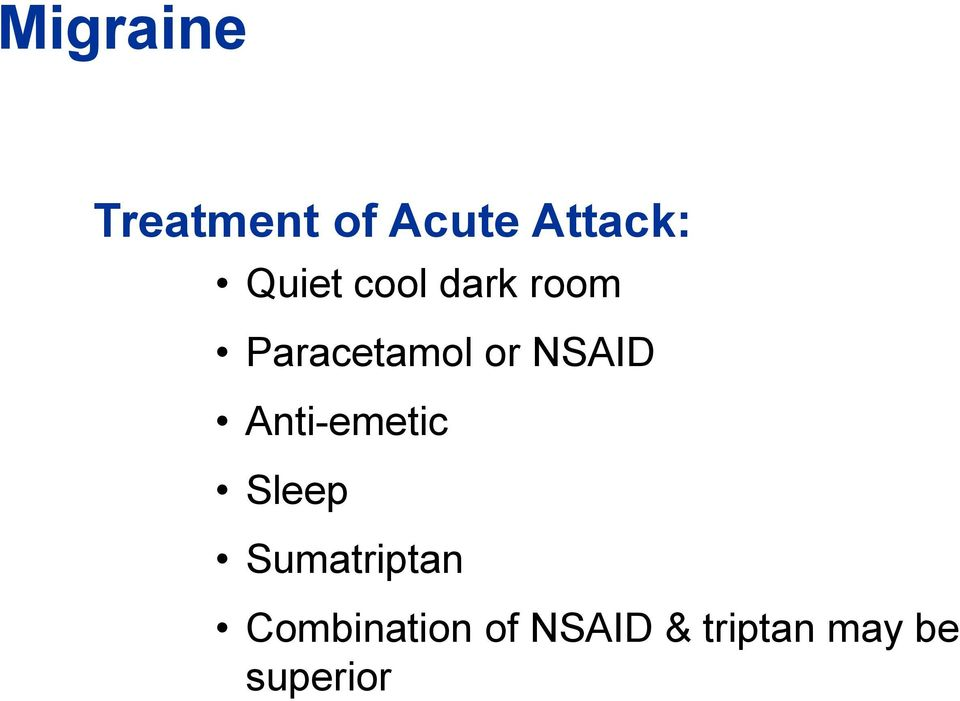 NSAID Anti-emetic Sleep Sumatriptan