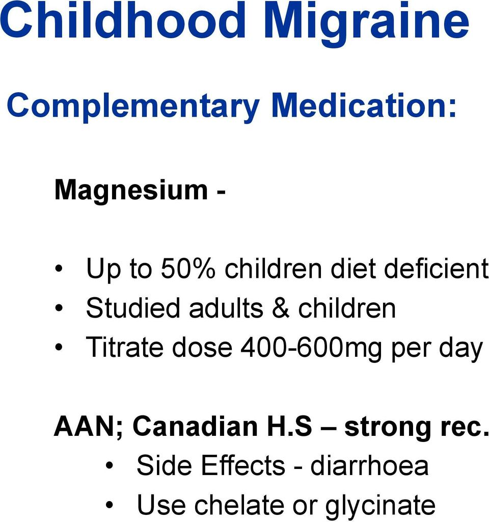 children Titrate dose 400-600mg per day AAN; Canadian H.