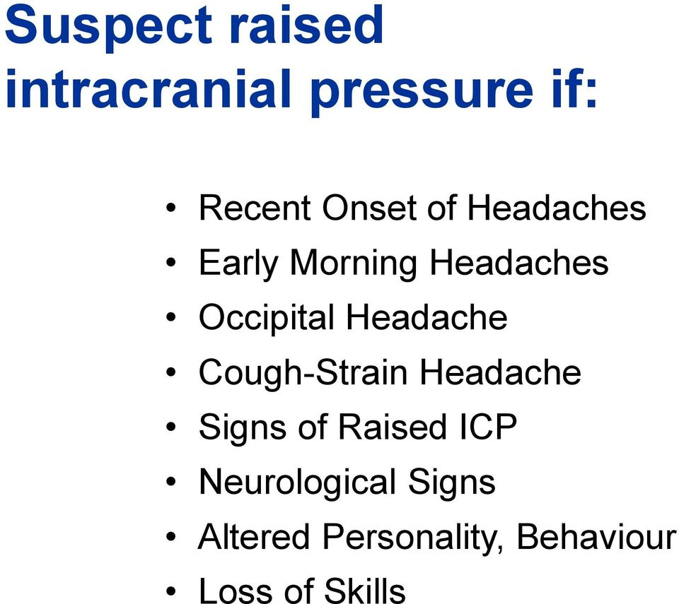 Headache Cough-Strain Headache Signs of Raised ICP