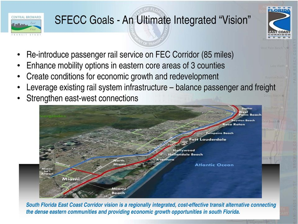 balance passenger and freight Strengthen th east-west t connections South Florida East Coast Corridor vision is a regionally