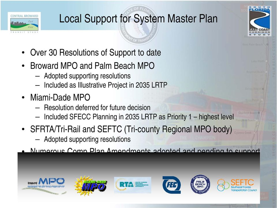 Planning in 2035 LRTP as Priority 1 highest level SFRTA/Tri-Rail and SEFTC (Tri-county Regional MPO body) Adopted supporting