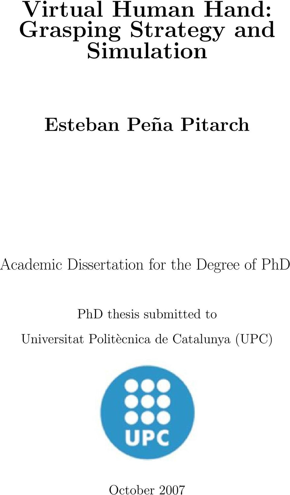 Dissertation for the Degree of PhD PhD thesis