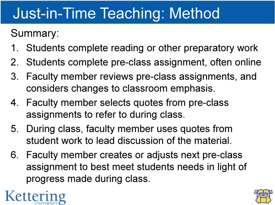 Faculty member reviews pre-class assignments, and considers changes to classroom emphasis. 4.