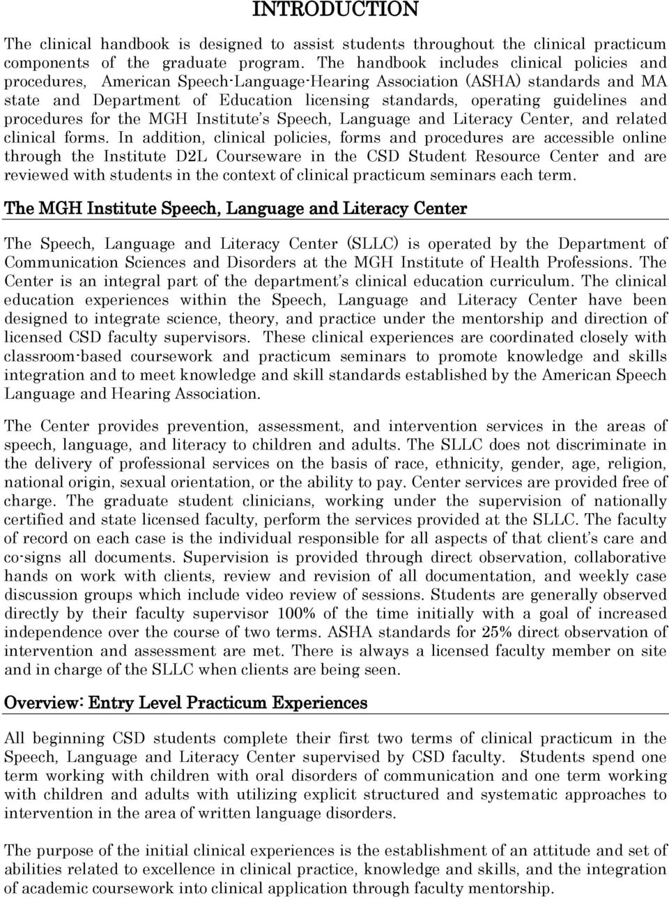 guidelines and procedures for the MGH Institute s Speech, Language and Literacy Center, and related clinical forms.
