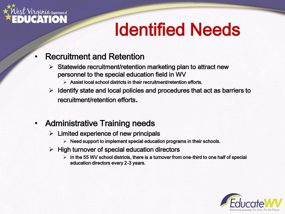 Identify state and local policies and procedures that act as barriers to recruitment/retention efforts.