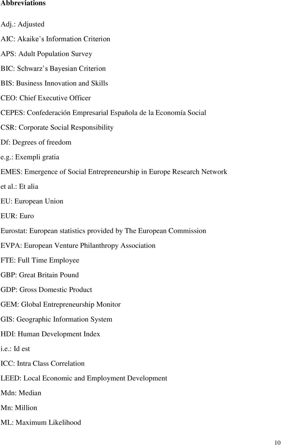 Empresarial Española de la Economía Social CSR: Corporate Social Responsibility Df: Degrees of freedom e.g.: Exempli gratia EMES: Emergence of Social Entrepreneurship in Europe Research Network et al.