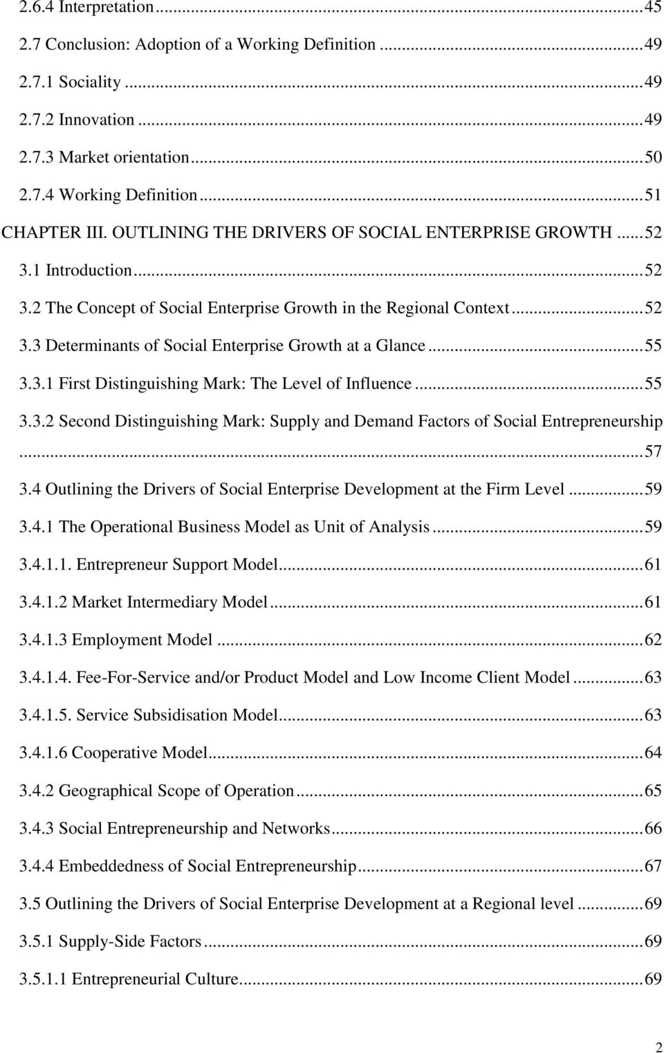 .. 55 3.3.1 First Distinguishing Mark: The Level of Influence... 55 3.3.2 Second Distinguishing Mark: Supply and Demand Factors of Social Entrepreneurship... 57 3.