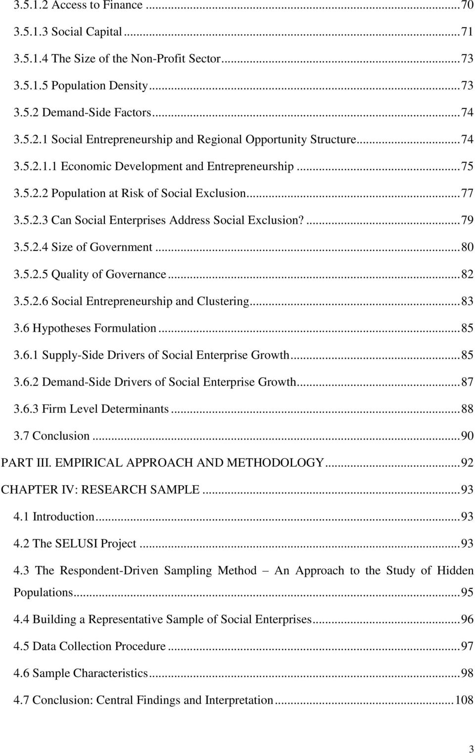 .. 80 3.5.2.5 Quality of Governance... 82 3.5.2.6 Social Entrepreneurship and Clustering... 83 3.6 Hypotheses Formulation... 85 3.6.1 Supply-Side Drivers of Social Enterprise Growth... 85 3.6.2 Demand-Side Drivers of Social Enterprise Growth.