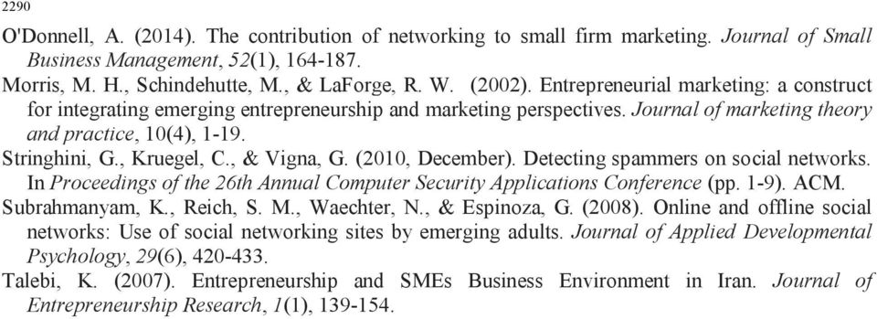 , & Vigna, G. (2010, December). Detecting spammers on social networks. In Proceedings of the 26th Annual Computer Security Applications Conference (pp. 1-9). ACM. Subrahmanyam, K., Reich, S. M.
