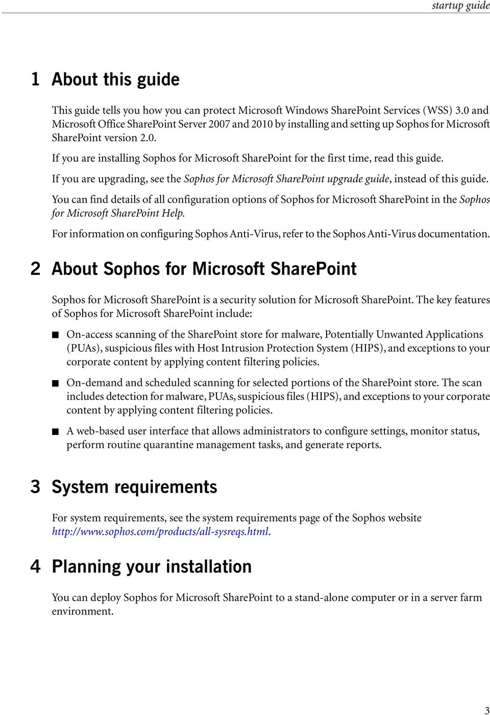 If you are upgrading, see the Sophos for Microsoft SharePoint upgrade guide, instead of this guide.