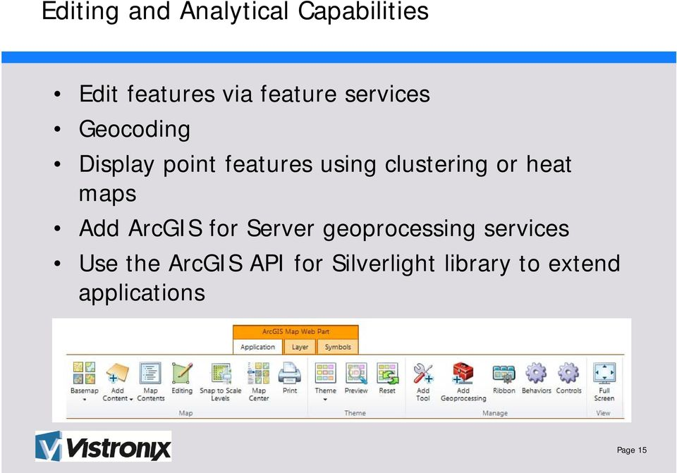 heat maps Add ArcGIS for Server geoprocessing services Use the