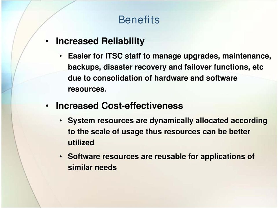 Increased Cost-effectiveness System resources are dynamically allocated according to the scale of