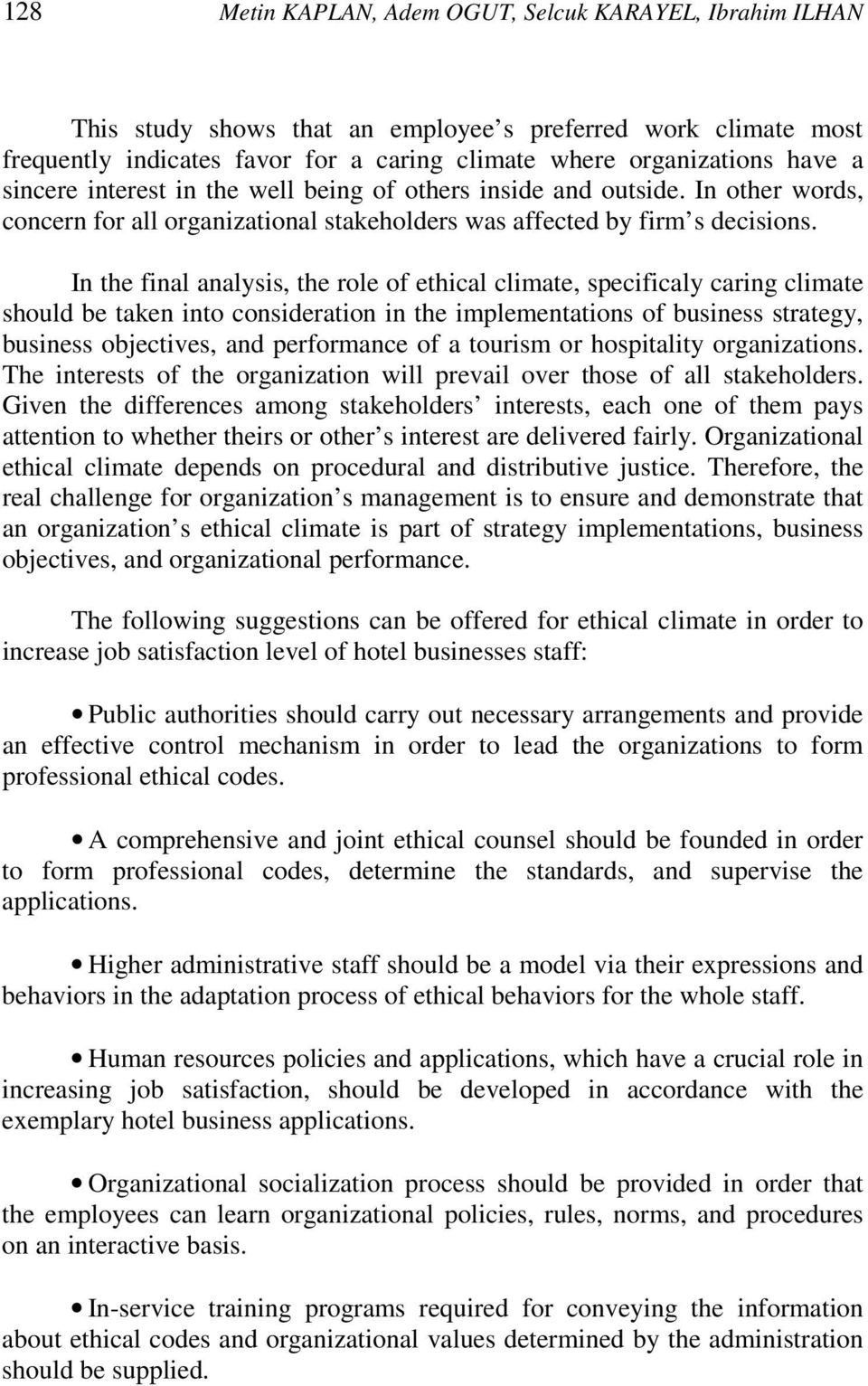the effects of ethical climates on Studies carried out on the effect of the employees' perception of today's  companies concerning the organizational climate and ethical climate on  employee.