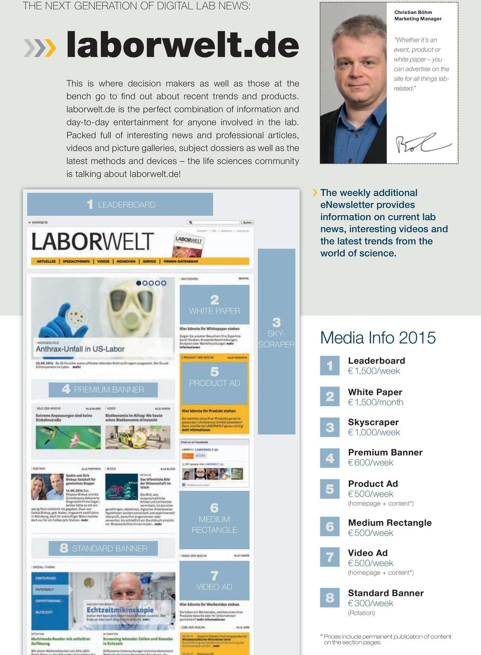 laborwelt.de! 1 LEADERBOARD Christian Böhm Marketing Manager Whether it s an event, product or white paper you can advertise on the site for all things labrelated.