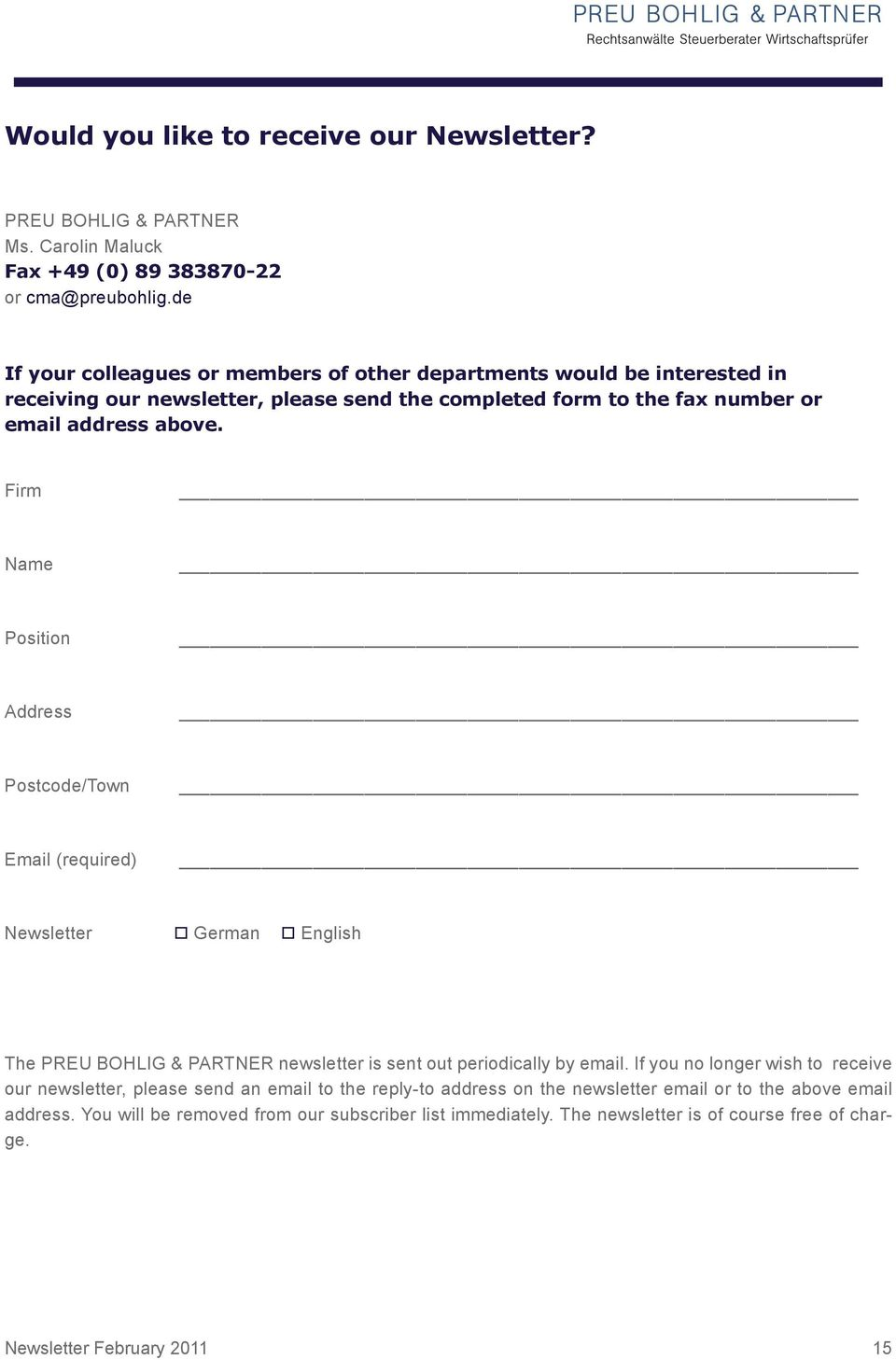 newsletter, please send the completed form to the fax number or email address above Firm Name Position Address Postcode/Town Email (required) Newsletter German English The Preu