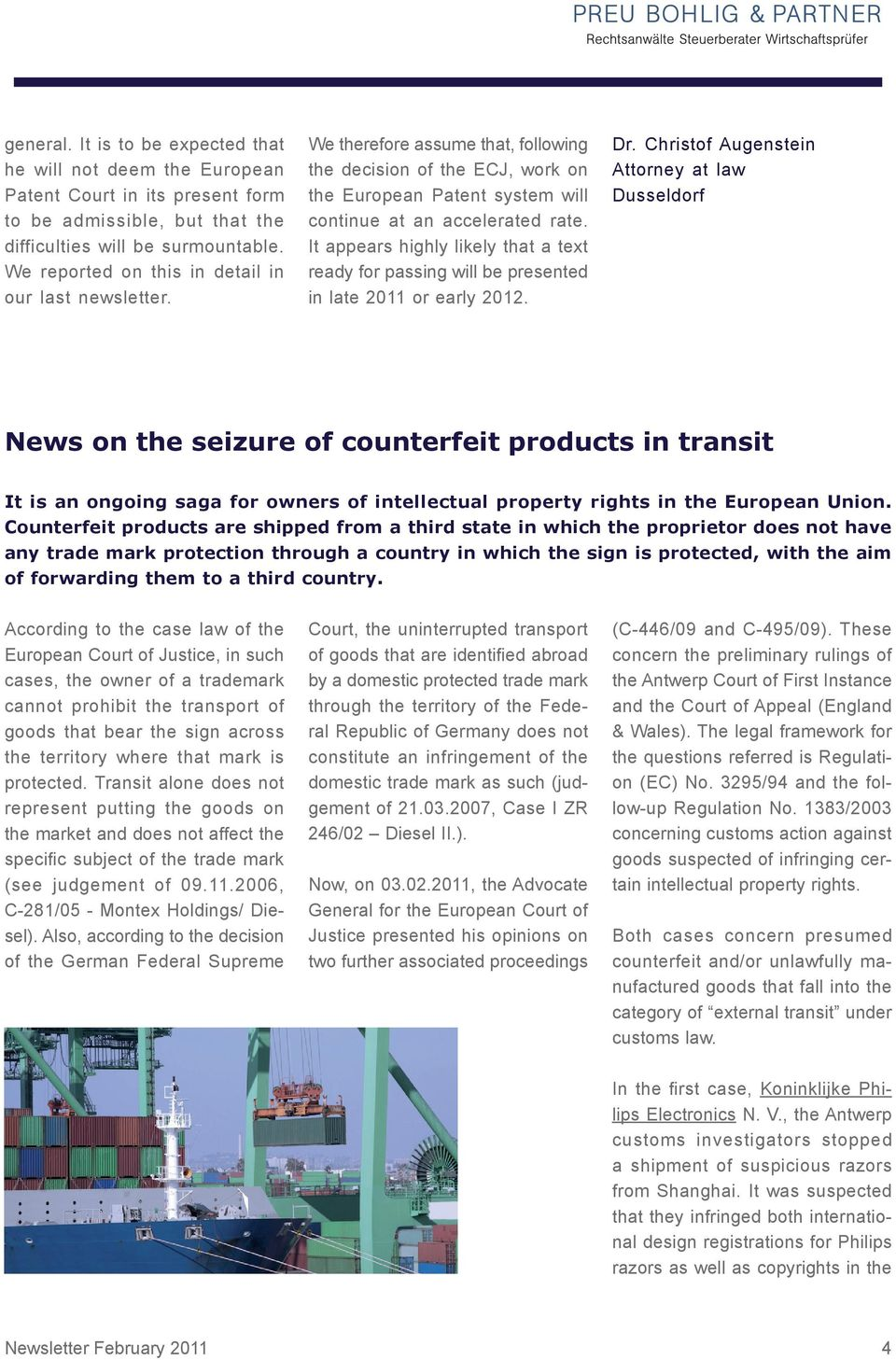 passing will be presented in late 2011 or early 2012 Dr Christof Augenstein Attorney at law Dusseldorf News on the seizure of counterfeit products in transit It is an ongoing saga for owners of