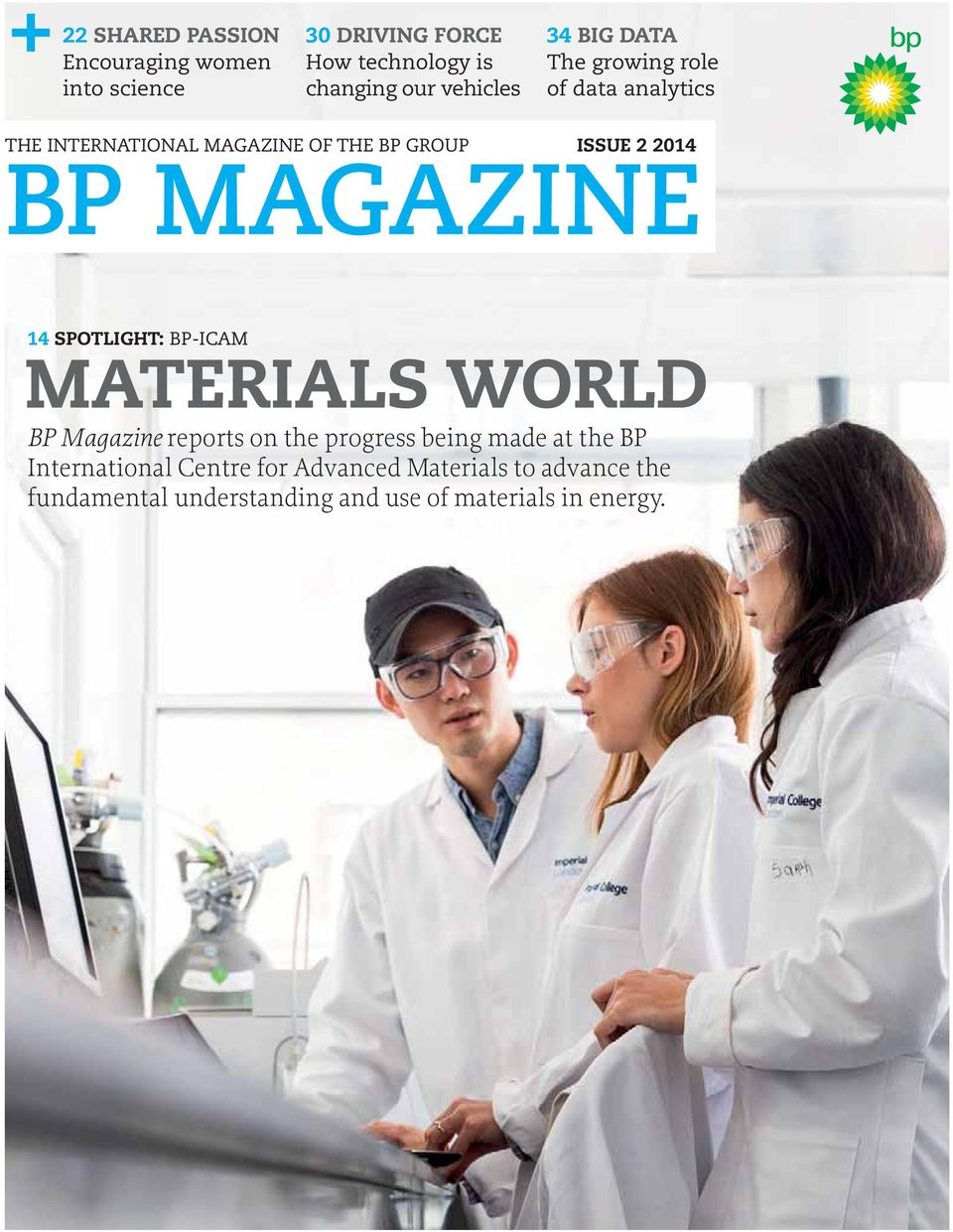 MAGAZINE 14 SPOTLIGHT: BP-ICAM MATERIALS WORLD BP Magazine reports on the progress being made at the BP