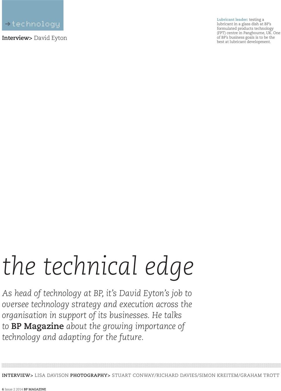 the technical edge As head of technology at BP, it s David Eyton s job to oversee technology strategy and execution across the organisation in support of