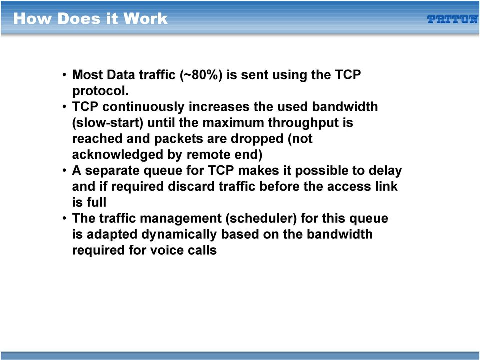 dropped (not acknowledged by remote end) A separate queue for TCP makes it possible to delay and if required discard
