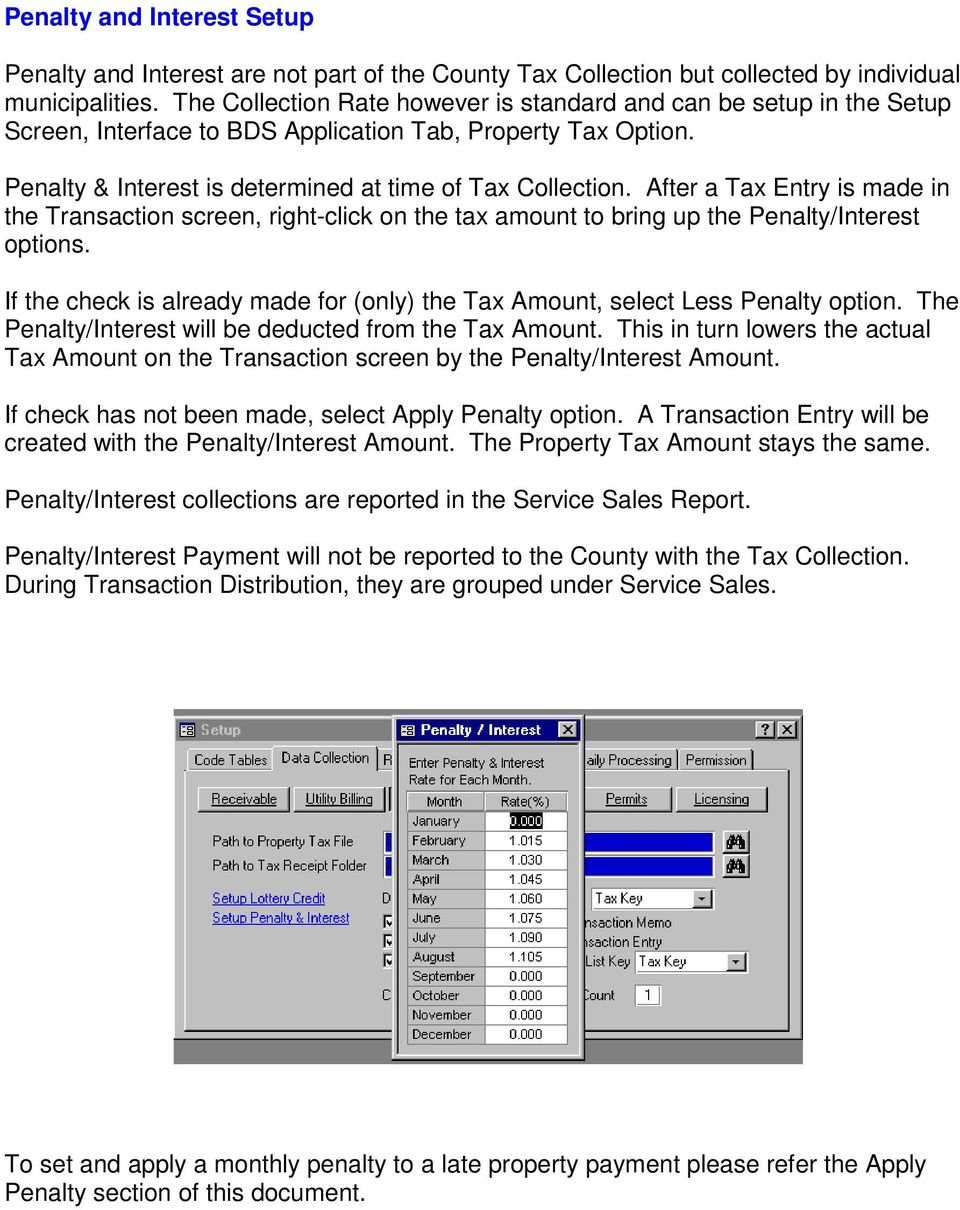 After a Tax Entry is made in the Transaction screen, right-click on the tax amount to bring up the Penalty/Interest options.