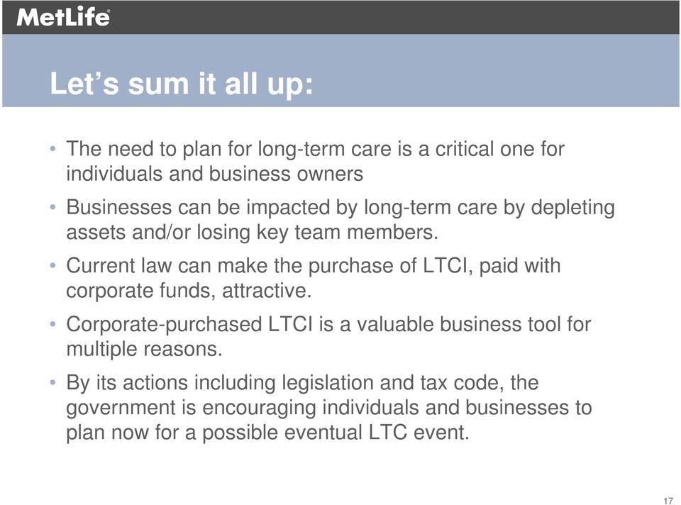 Current law can make the purchase of LTCI, paid with corporate funds, attractive.
